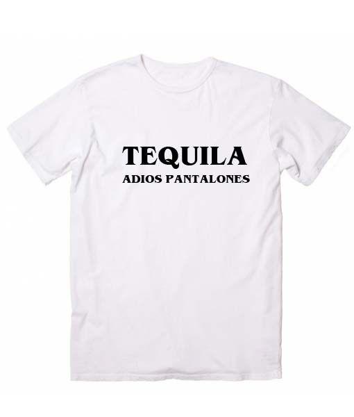 Tequila Adios Pantalones T Shirt Adios Pantalones T Shirt Pantalones