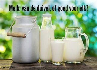 Is melk van de duivel, of goed voor elk?