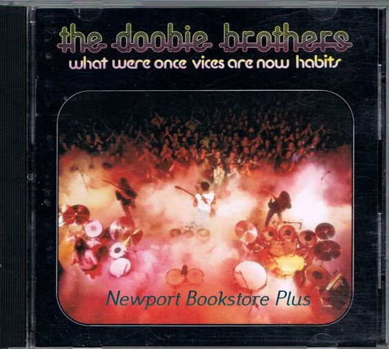 What Were Once Vices Are Now Habits by The Doobie Brothers 1974 Warner Bros.