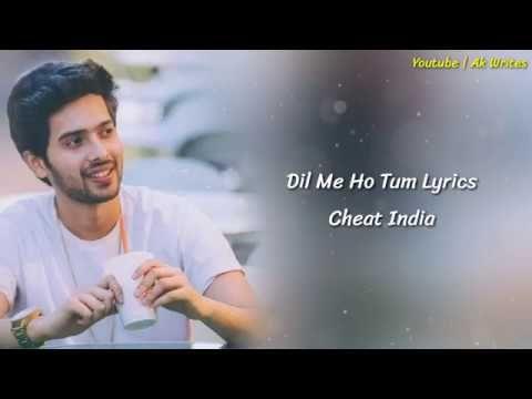 Dil Mein Ho Tum Full Song Lyrics Cheat India Armaan Malik Youtube Liedjesteksten Songteksten Lied