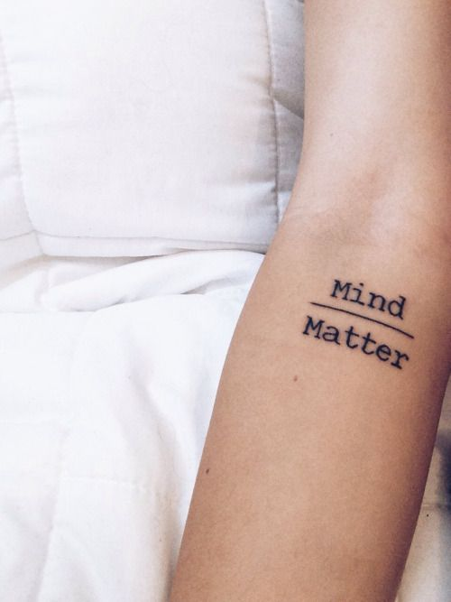 Mind Matter Tattoo Words Mind And Matter Inked On The Left Inner Arm And Separated With A Thin Black Tattoo Lettering Sharpie Tattoos Meaningful Word Tattoos
