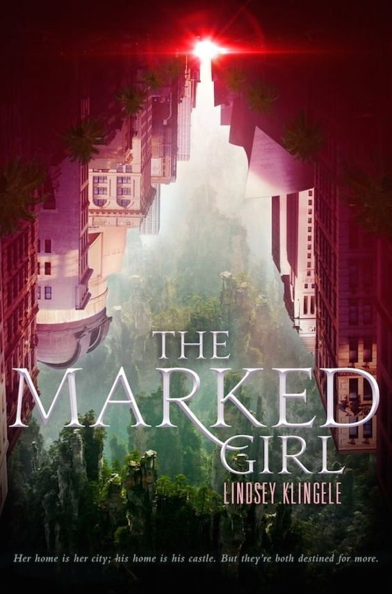 THE MARKED GIRL by Lindsey Klingele, releasing June 21, 2016 from HarperCollins