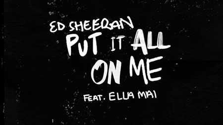 Put It All On Me Mp3 Download Ed Sheeran Ft Ella Mai Song 2019 In