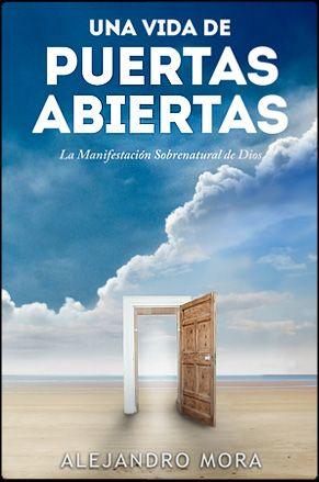 Una vida de puerta abiertas by Alejandro Mora