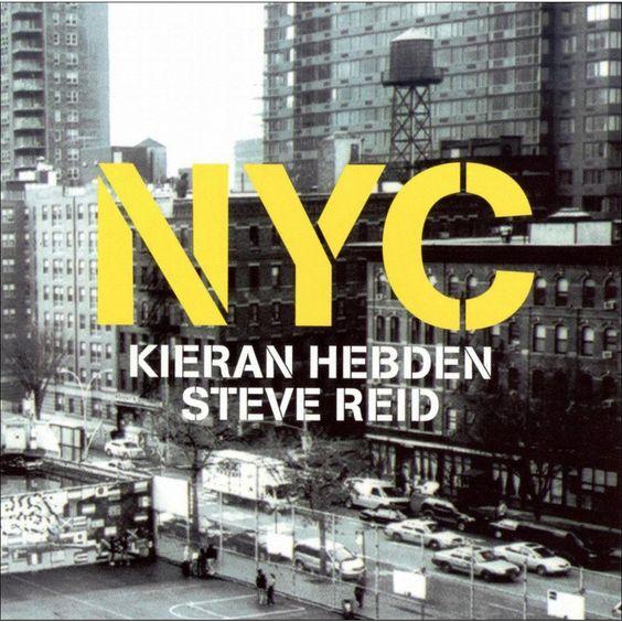 Kieran Hebden/Steve Reid - NYC