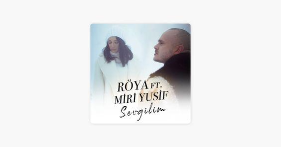 Sevgilim Feat Miri Yusif Single By Roya On Apple Music Song Time Single Songs