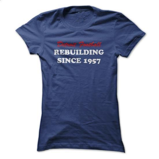 Detroit Football - Rebuilding Since 1957 - #cool hoodies for men #college hoodies. I WANT THIS => https://www.sunfrog.com/Sports/Detroit-Football--Rebuilding-Since-1957.html?id=60505