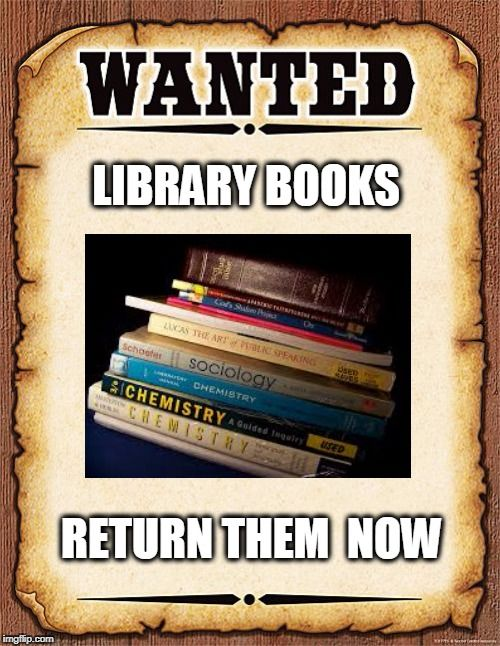 wanted poster | LIBRARY BOOKS RETURN THEM NOW | image tagged in wanted  poster | made w/ Imgflip meme… | School library books, Library posters,  Library book displays