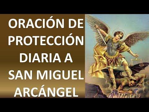 Oración Para Protección Diaria A San Miguel Arcángel Oracion Y Paz Youtube San Miguel Arcangel Oracion San Miguel Arcángel Oracion De San Miguel