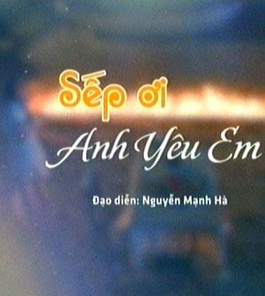 Sếp Ơi Anh Yêu Em | SCTV14 - Trọn bộ