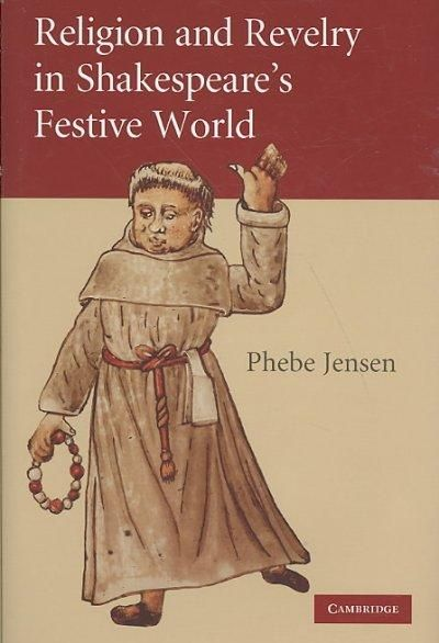 Religion and Revelry in Shakespeare's Festive World