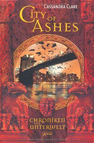 City of Ashes. Chroniken der Unterwelt 02 von Cassandra Clare, http://www.amazon.de/dp/3401502611/ref=cm_sw_r_pi_dp_QAFYqb1R3FZZQ
