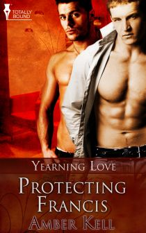 Protecting Francis: Book 2 in the Yearning Love series.