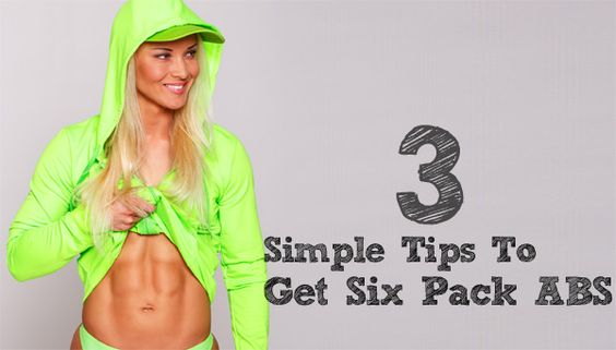 3 Simple Tips To Get Six Pack Abs For Women