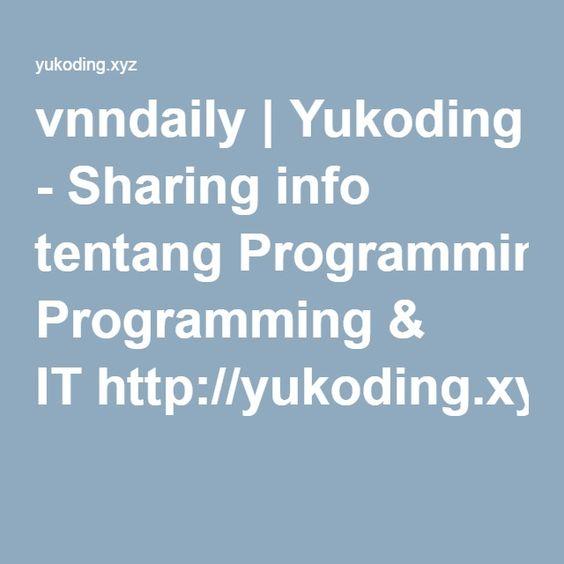 vnndaily | Yukoding - Sharing info tentang Programming & IThttp://yukoding.xyz/user/vnndaily