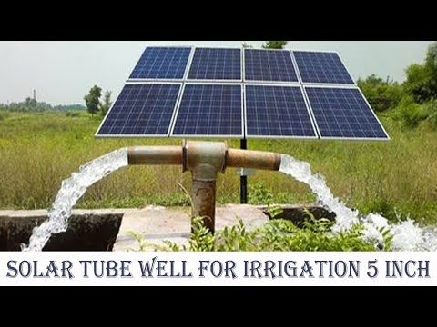 Solar Tube Well For Irrigation 5 Inch Solar Water Pump In Pakistan Youtube In 2020 Solar Solar Panels Best Solar Panels