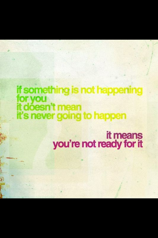 So so true, I've noticed in any phase of life that when I am ready doors normally open for what's next.