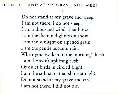 """""""Do Not Stand At My Grave And Weep"""""""