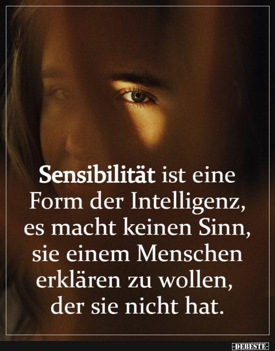Sensibilitat Ist Eine Form Der Intelligenz Spruche Zitate Leben Lebensweisheiten Spruche Nachdenkliche Spruche