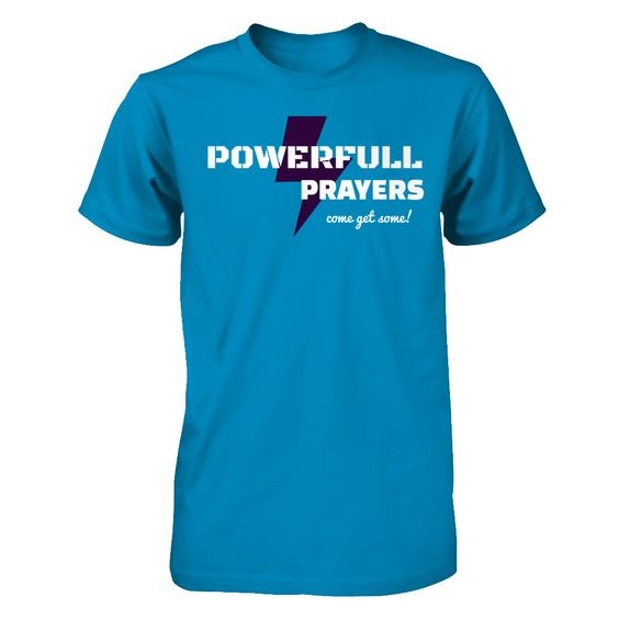 Powerfull Prayers Tees The Story: One morning before work my wife prays a…