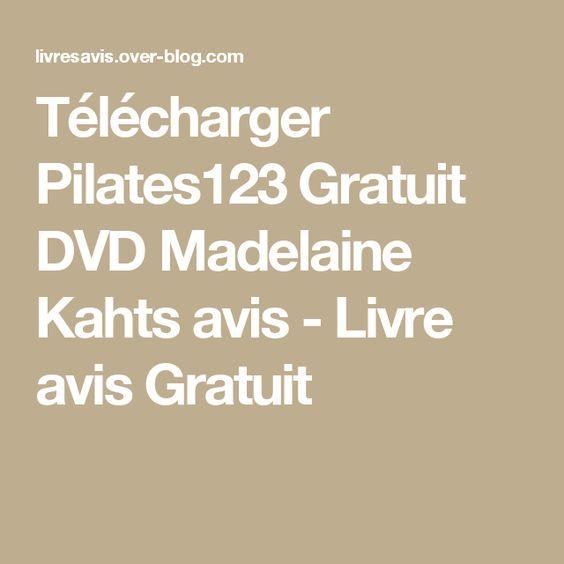 Télécharger Pilates123 Gratuit DVD Madelaine Kahts avis - Livre avis Gratuit