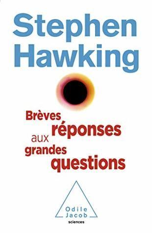 Telechargerpdf Breves Reponses Aux Grandes Questions Stephen Hawking Epub Livre Breves Reponses Aux Gr Stephen Hawking This Or That Questions Steven Hawking