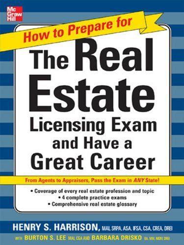 How to Prepare For and Pass the Real Estate Licensing Exam : Ace the Exam in Any State the First Time! by Henry Harrison. $8.86. Publisher: McGraw Hill Text; 1 edition (November 15, 2007). 513 pages Jim Pellerin