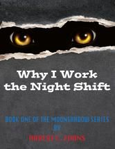 Why I Work the Night Shift is a free ebook!!!  #fantasy #werewolf #free #ebook