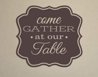 Come Gather at our Table Removable Wall Vinyl, dining room wall art eating together family dining wall sticker word art