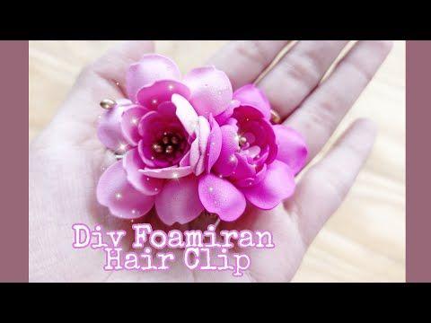Diy Foamiran Flower Hair Clip Foamiran Flowers Youtube Flowers In Hair Flower Hair Clips Flower Making