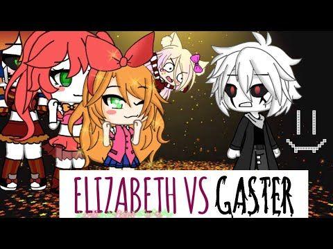 Elizabeth Vs Gaster Fnaf Vs Undertale Gacha Life Read Description Youtube In 2020 Comedy Song Fnaf Undertale