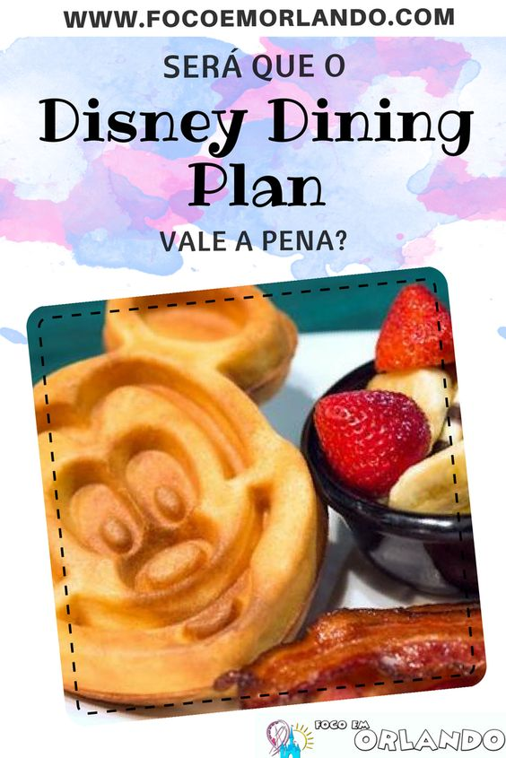 Disney Dining Plan Vale a Pena? - Estudo de caso