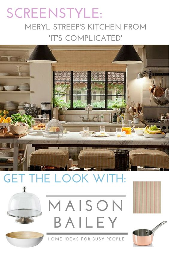 Get Meryl Streep's kitchen look from the Nancy Meyers film 'It's Complicated' with Maisonbailey.com