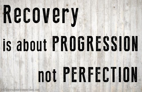 Recovery is about progression, not perfection! Just keep making progress. #recovery #recovered #addiction