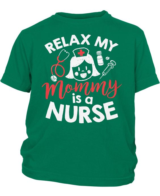 Relax My Mommy Is a Nurse - Children's T-Shirt