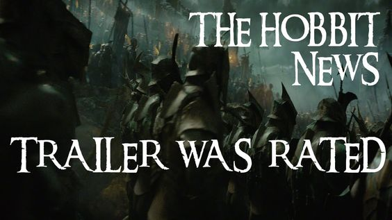 THE HOBBIT NEWS: Trailer of The Battle of Five Armies was rated!