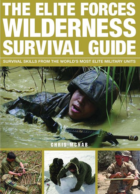 Survivor Guide To The Wilderness | The Elite Forces Wilderness Survival Guide | Chris McNab | Macmillan