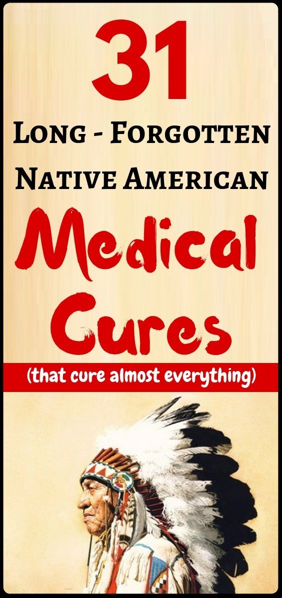Long-Forgotten Native American Medical Cures That Cure Almost Everything...