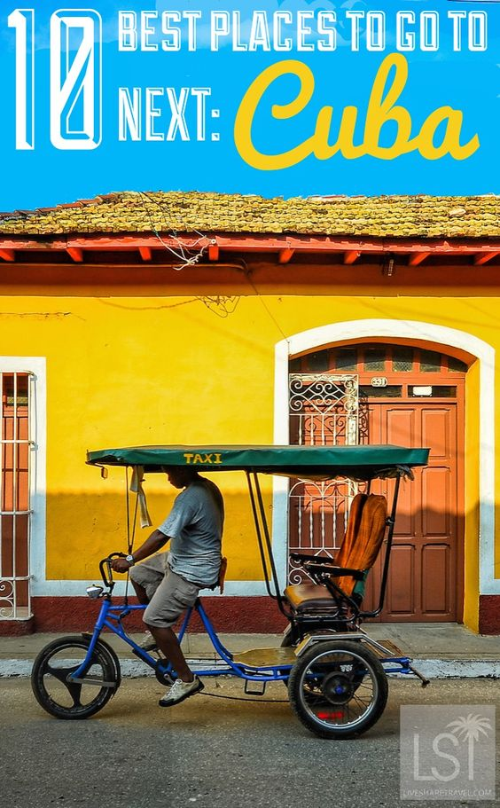 10 of the best places to go in the world next. With travel to Cuba coming online for people in the US, the island will surely prove popular. pic: Bud Ellison