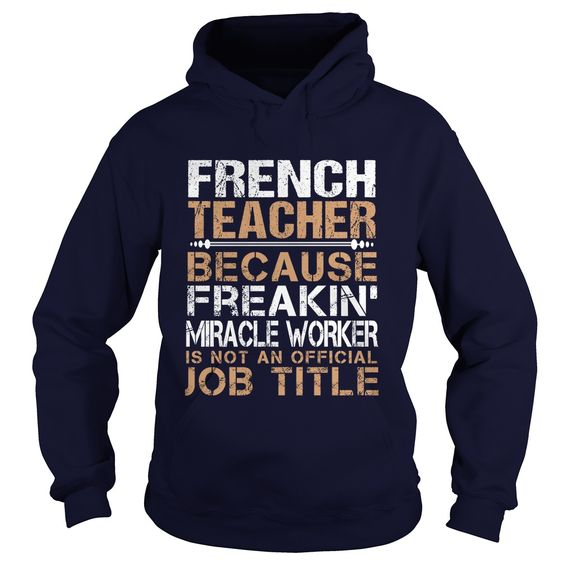 FRENCH TEACHER Because FREAKING Awesome Is Not An Official Job Title T-Shirts…
