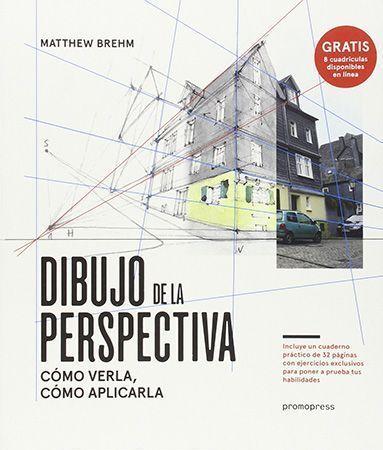 5 Libros De Perspectiva Para Dibujantes E Ilustradores Dibujo Perspectiva Cómo Dibujar En Perspectiva Libros De Dibujo Pdf