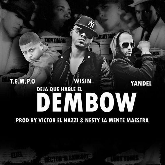 """Tempo Ft Wisin & Yandel - Deja Que Hable El Dembow (Prod. By Victor """"El Nazi"""" & Nesty """"La Mente Maestra"""")"""