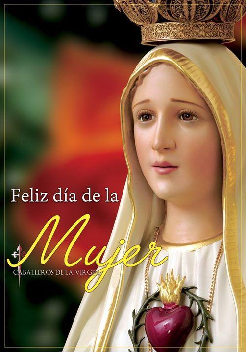 Hoy Los Caballeros De La Virgen En El Diadelamujer Queremos Recordar Y Celebrar A Cada Una De Ellas Y Muy E Dia De La Mujer Feliz Dia De La Mujer Virgen Feliz día a ti mujer. hoy los caballeros de la virgen en el