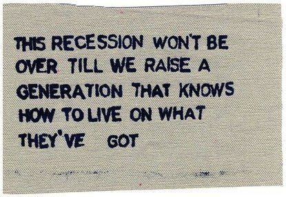...a lesson we could learn from our depression-era elders. if we'd only stop shopping long enough to listen.