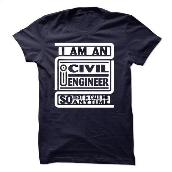 I Am An I Civil Engineer So Text And Call Me Anytime - #vintage tshirt #crochet sweater. CHECK PRICE => https://www.sunfrog.com/LifeStyle/I-Am-An-I-Civil-Engineer-So-Text-And-Call-Me-Anytime.html?68278