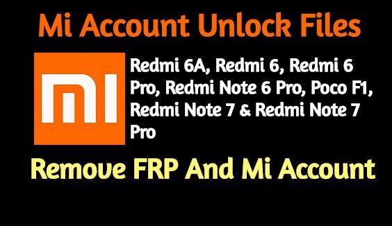 Mi Account Unlock Files Redmi 6a Redmi 6 Redmi 6 Pro Redmi Note 6 Pro Poco F1 Redmi Note 7 Android Secret Codes Smartphone Repair Iphone Secrets