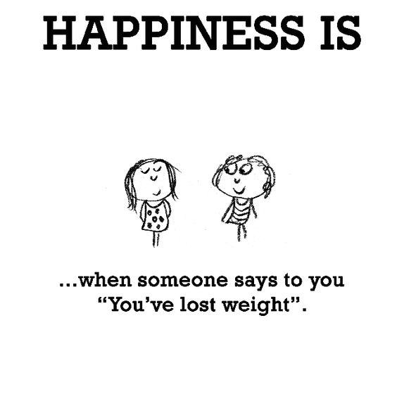 """Happiness is, when someone says to you """"You've lost weight"""". - Cute Happy Quotes"""