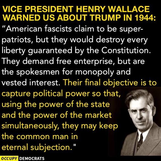He r Wallace warned us about Trump in 1944: