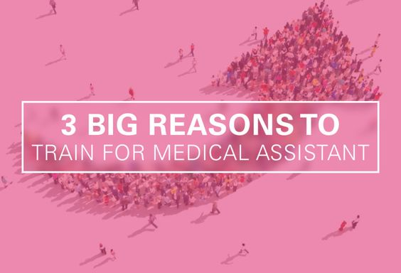3 Big Reasons to Train for Medical Assistant Now