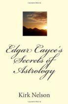 Edgar Cayce's Secrets of Astrology